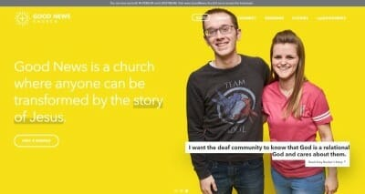 Evaluating a church website. Good News Church home page screen capture. Good News is a church where anyone can be transformed by the story of Jesus. Photo of man and woman. Quote from Amy Becker's story says: I want the deaf community to know that God is a relational God and cares about them.