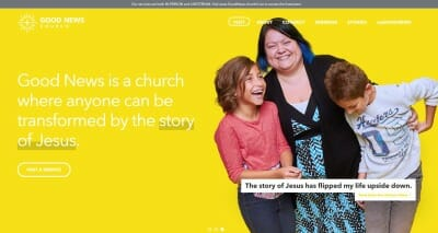 Evaluating a church website. Good News Church home page screen capture. Good News is a church where anyone can be transformed by the story of Jesus. The story of Jesus has flipped my life upside down. Photo of Susie Dos Santos and 2 kids.